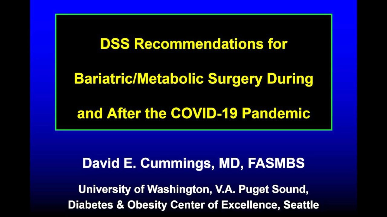 David Cummings—Recommendations for Metabolic Surgery During and After the COVID-19 Pandemic